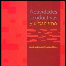 Libros de segunda mano: B537 - ACTIVIDADES PRODUCTIVAS Y URBANISMO. INGENIERIA ARQUITECTURA JUNTA DE ANDALUCIA. NUEVO. Lote 56456357