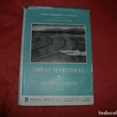 Libri di seconda mano: OBRAS MARÍTIMAS OLEAJE Y DIQUES. Lote 62652684