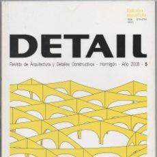 Libros de segunda mano: DETAIL. REVISTA DE ARQUITECTURA Y DETALLES CONSTRUCTIVOS. HORMIGÓN. Nº5, MAYO 2008.. Lote 62693472