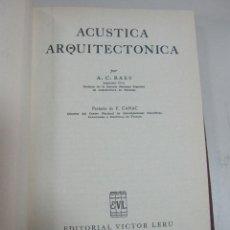 Libros de segunda mano: ACUSTICA ARQUITECTONICA. A.C.RAES. EDITORIAL VICTOR LERU. BUENOS AIRES. 1953. CON GRAFICOS. Lote 62962312