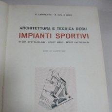 Libros de segunda mano: IMPIANTI SPORTIVI. R.CAMPANINI - B.DEL MARCO. EDITOR ANTONIO VALLARDI. 1950. ILUSTRADO. EN ITALIANO.. Lote 62970832