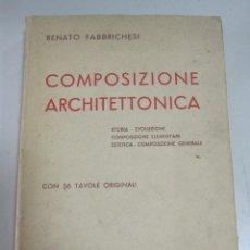 Libros de segunda mano: COMPOSIZIONE ARCHITETTONICA. RENATO FABRICHESI. EDITOR ZANNONI. EN ITALIANO. 1947. RUSTICA. VER. Lote 62970948