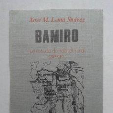 Libros de segunda mano: BAMIRO. UN ESTUDO DO HABITAT RURAL GALEGO. XOSÉ M. LEMA SUÁREZ. 1ª EDICIÓN. AÑO 1977. Lote 63134428