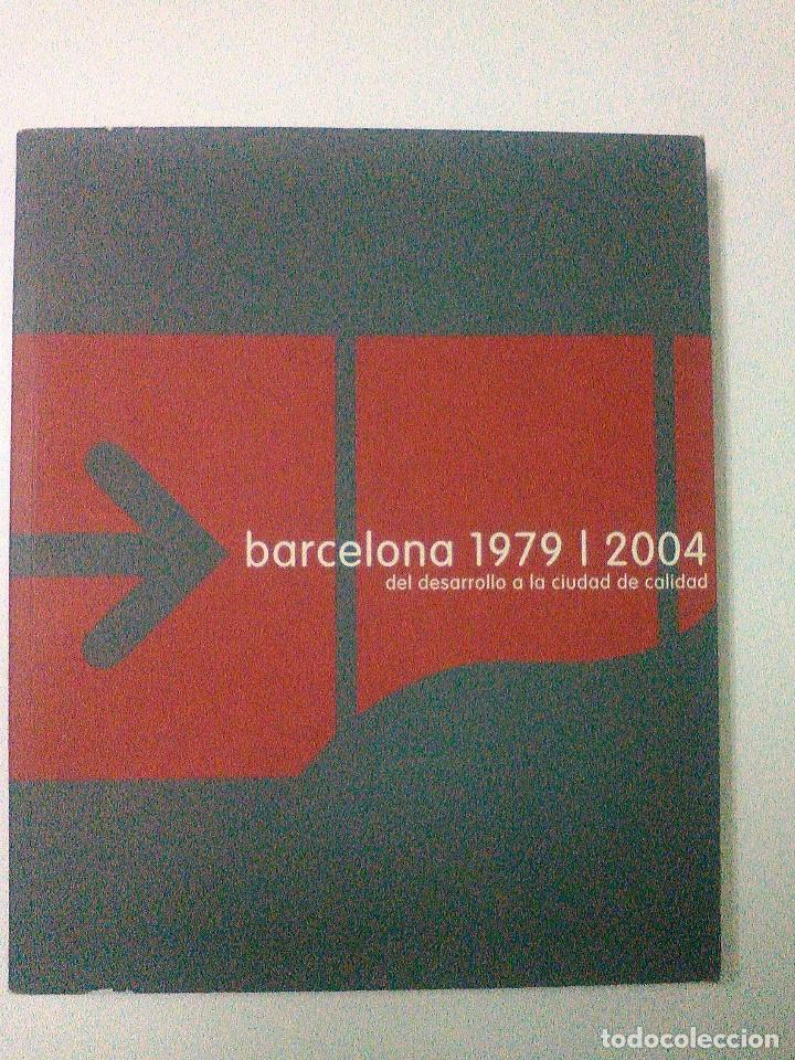 BARCELONA 1979/2004 DEL DESARROLLO A LA CIUDAD DE CALIDAD - ARQUITECTURA ,URBANISMO DESCATALOGADO (Libros de Segunda Mano - Bellas artes, ocio y coleccionismo - Arquitectura)