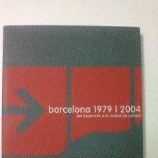Libros de segunda mano: BARCELONA 1979/2004 DEL DESARROLLO A LA CIUDAD DE CALIDAD - ARQUITECTURA ,URBANISMO DESCATALOGADO. Lote 63427492