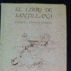 Libros de segunda mano: EL LIBRO DE SANTILLANA. ENRIQUE LA FUENTE FERRARI, SANTILLANA DEL MAR. Lote 63505840