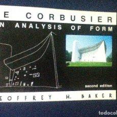 Libros de segunda mano: LE CORBUSIER - AN ANALYSIS OF FORM (INGLÉS) 2ª EDICION 1989. GEOFFREY H. BAKER. Lote 63506388