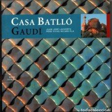 Libros de segunda mano: CASA BATLLO - GAUDI - JUAN JOSE LAHUERTA, PERE RIVAS Y RICARD PLA - ILUSTRADO - EN CATALAN *. Lote 63569164