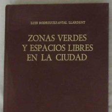 Libros de segunda mano: ZONAS VERDES Y ESPACIOS LIBRES EN LA CIUDAD - LUIS RODRÍGUEZ-AVIAL LLARDENT 1982 - VER INDICE. Lote 180170377