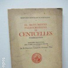 Libros de segunda mano: EL MONUMENTO PALEOCRISTIANO DE (TARRAGONA) DR. D. FRANCISCO CAMPRUBÍ ALEMANY, FIRMADO POR EL AUTOR.. Lote 64454115