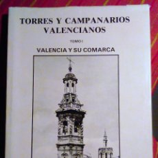 Libros de segunda mano: TORRES Y CAMPANARIOS VALENCIANOS TOMO I VALENCIA Y SU COMARCA SALVADOR PASCUAL GIMENO-DR.ARQUI 1979. Lote 64525363