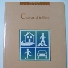 Libros de segunda mano: CALMAR EL TRÁFICO - ALFONSO SANZ ALDUÁN. Lote 64895359