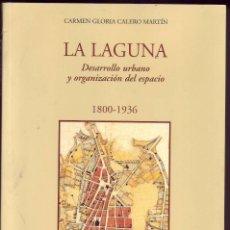 Libros de segunda mano - LA LAGUNA DESARROLLO URBANO Y ORGANIZACION DEL ESPACIO 1800/1936 - 64902591
