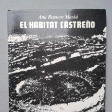 Libros de segunda mano: EL HABITAT CASTREÑO. ANA ROMERO MASIÁ.. Lote 65859526