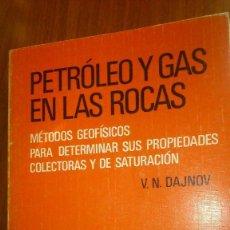 Libros de segunda mano: LIBRO AÑOS 70 - PETRÓLEO Y GAS EN LAS ROCAS MÉTODOS GEOFÍSICOS DETERMINAR PROPIEDADES ( V.N DAJNOV ). Lote 65979974