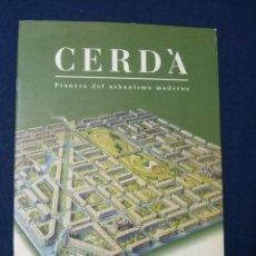 Libros de segunda mano: CERDÀ - PIONERO DEL URBANISMO URBANO. Lote 66969654