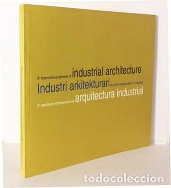 ARQUITECTURA INDUSTRIAL, 3ER. SEMINARIO INTERNACIONAL. (WIM KLOOSTERBOER; MATHIAS KLOTZ; E. TORROJA (Libros de Segunda Mano - Bellas artes, ocio y coleccionismo - Arquitectura)