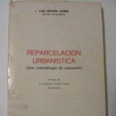 Libri di seconda mano: REPARCELACION URBANISTICA. (UNA METODOLOGÍA DE ACTUACIÓN). - SEGURA GOMIS, LUIS. Lote 67195229