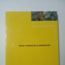 Libros de segunda mano: TEORIA E HISTORIA DE LA REHABILITACION. Lote 67452465