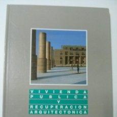 Libros de segunda mano: VIVIENDA PÚBLICA Y RECUPERACIÓN ARQUITECTÓNICA. Lote 67452621