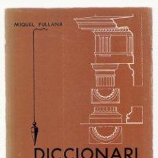 Libros de segunda mano: NUMULITE L0433 DICCIONARI DE L'ART I DELS OFICIS DE LA CONSTRUCCIÓ MIQUEL FULLANA EDITORIAL MOLL. Lote 67876761