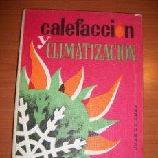 Libros de segunda mano: CALEFACCIÓN Y CLIMATIZACIÓN. JUAN DE CUSA RAMOS. Lote 45940335