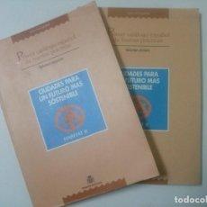Libros de segunda mano: CIUDADES PARA UN FUTURO MÁS SOSTENIBLE. PRIMER CATÁLOGO ESPAÑOL DE BUENAS PRÁCTICAS. VOL I Y VOL II. Lote 68394273