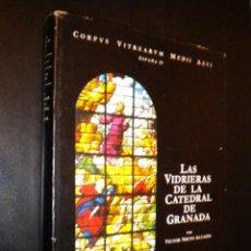 Libros de segunda mano: LAS VIDRIERAS DE LA CATEDRAL DE GRANADA / VICTOR NIETO ALCAIDE / ESPAÑA II. Lote 123293767