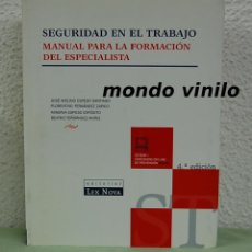 Libros de segunda mano: SEGURIDAD EN EL TRABAJO. MANUAL PARA LA FORMACIÓN DEL ESPECIALISTA. Lote 68670633