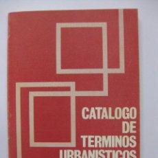 Libros de segunda mano: CATÁLOGO DE TÉRMINOS URBANÍSTICOS - LUIS CHACÓN ORTEGA - BARCELONA 1983. Lote 68687577