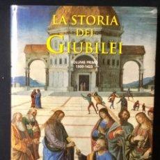 Libros de segunda mano: LA STORIA DEI GIUBILEI PRIMERA EDICION ITALIANO 1300- 1423 HISTORIA DEL JUBILEO EXCELENTES FOTOS. Lote 68757793