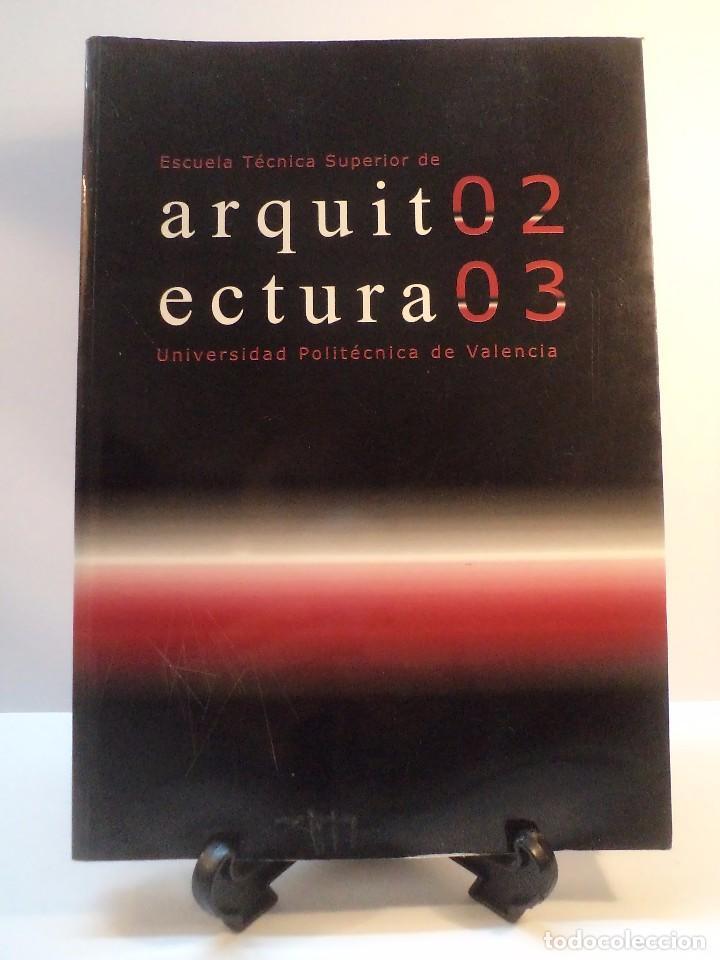 ESCUELA TÉCNICA SUPERIOR DE ARQUITECTURA 02-03. UNIV POLITÉCNICA VALENCIA 2002. ISBN 846009801X (Libros de Segunda Mano - Bellas artes, ocio y coleccionismo - Arquitectura)