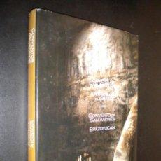 Libros de segunda mano: CONVENTO SAN AGUSTIN, ANTOTONILCO EL GRANDE CONVENTO SAN ANDRES EPAZOYUCAN / A. LORENZO MONTERRUBIO. Lote 69604477