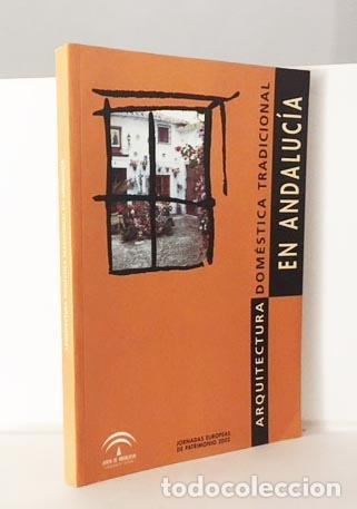 Libros de segunda mano: Arquitectura doméstica tradicional en Andalucía (Almería, Cádiz, Córdoba, Granada, Huelva, Etc. - Foto 3 - 69613389