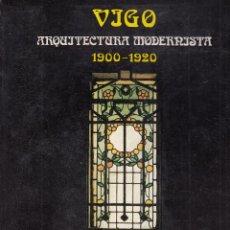 Libros de segunda mano: L. S. IGLESIAS ROUCO Y X. GARRIDO RODRÍGUEZ. VIGO. ARQUITECTURA MODERNISTA 1900-1920. SANTIAGO, 1980. Lote 70098121