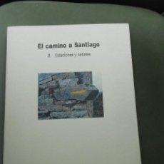 Libros de segunda mano: EL CAMINO A SANTIAGO. II ESTACIONES Y SEÑALES - SORIA Y PUIG, ARTURO. Lote 70235529