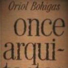 Libros de segunda mano: ONCE ARQUITECTOS. ORIOL BOHIGAS.. Lote 70442557