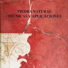 Libros de segunda mano: PIEDRA NATURAL. TÉCNICAS Y APLICACIONES. (MÁRMOL DE ALICANTE. ASOC. COM. VALENCIANA) ARQUITECTURA . Lote 70691053