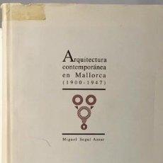Libros de segunda mano: M. SEGUÍ : ARQUITECTURA CONTEMPORÁNEA EN MALLORCA (1900 - 1947) PALMA, UNIV ILLES BALEARES 503 PAG. Lote 71223593