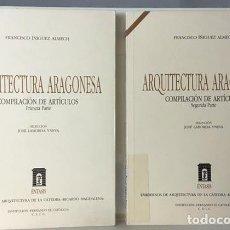 Libros de segunda mano: IÑIGUEZ ALMECH : ARQUITECTURA ARAGONESA. COMPILACIÓN DE ARTÍCULOS 1ª Y 2ª PARTE (2 VOL.) ZARAGOZA . Lote 71223637