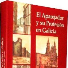 Libros de segunda mano: EL APAREJADOR Y SU PROFESIÓN EN GALICIA (DE LOS MAESTROS DE OBRA A LOS ARQUITECTOS TÉCNICOS) ARQU . Lote 71223669