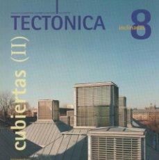 Libros de segunda mano: TECTONICA. ARQUITECTURA, TECNOLOGIA Y CONSTRUCCION. Nº8, MAYO-AGOSTO 1998. CUBIERTAS (II).. Lote 71616467