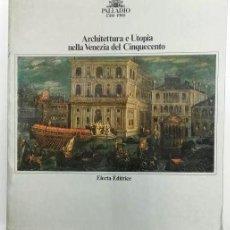 Libros de segunda mano: PALLADIO 1580-1980. ARCHITETTURA E UTOPIA NELLA VENEZIA DEL CINQUECENTO. ARQUITECTURA. Lote 71616707