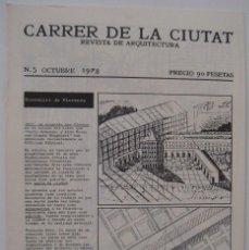 Libros de segunda mano: CARRER DE LA CIUTAT. REVISTA DE ARQUITECTURA. Nº5, OCTUBRE 1978.. Lote 71704467