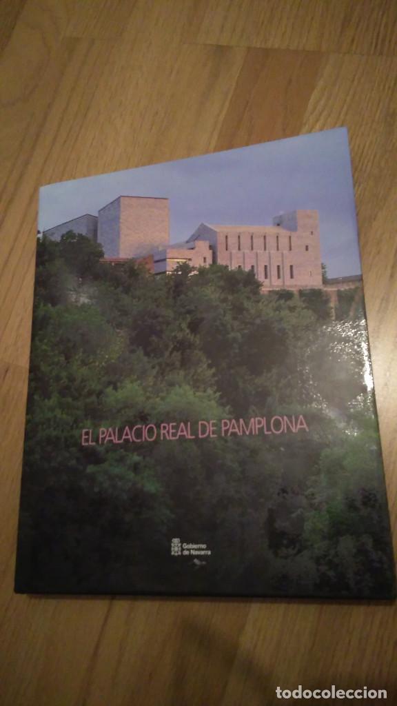 EL PALACIO REAL DE PAMPLONA, EDITA GOBIERNO DE NAVARRA (Libros de Segunda Mano - Bellas artes, ocio y coleccionismo - Arquitectura)