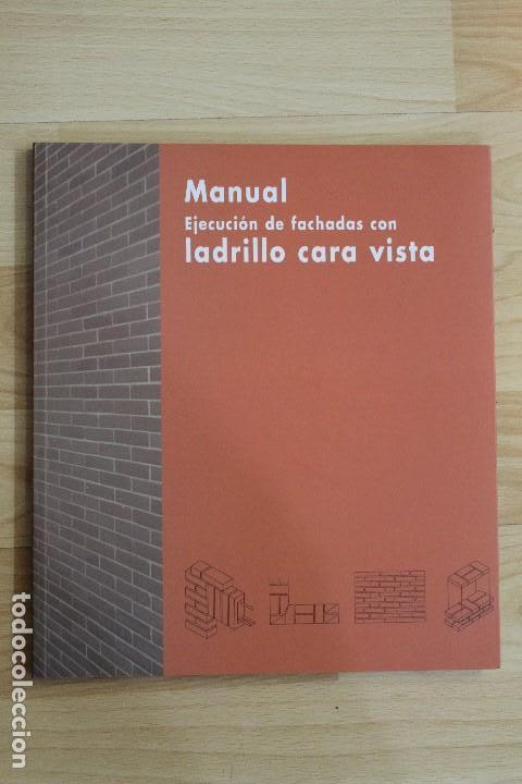 MANUAL EJECUCION DE FACHADAS CON LADRILLO CARA VISTA (Libros de Segunda Mano - Bellas artes, ocio y coleccionismo - Arquitectura)