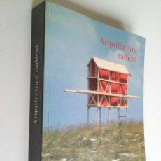 Libros de segunda mano: ARQUITECTURA RADICAL - VVAA. Lote 74045227