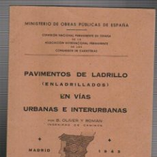 Libros de segunda mano: B.OLIVER.MINISTERIO DE OBRAS PUBLICAS DE ESPAÑA.PAVIMENTOS D LADRILLO EN VÍAS URBANAS E INTERURBANAS. Lote 74083719