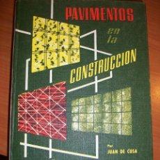 Libros de segunda mano: PAVIMENTOS EN LA CONSTRUCCIÓN. JUAN DE CUSA RAMOS. Lote 45940152