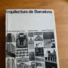 Libri di seconda mano: ARQUITECTURA DE BARCELONA. HERNADEZ CROS, MORA Y POUPLANA. COLG. ARQUITECTOS. 1972 304PP. Lote 74204599